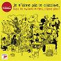 Compilation Je n'aime pas le classique, mais les musiques de films, j'aime bien ! avec Max Steiner / Hans Zimmer / John Williams / Michel Legrand / Philip Glass...