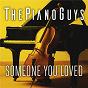 Album Someone you loved de The Piano Guys