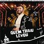 Album Quem traiu levou (ao vivo) de Gusttavo Lima