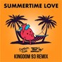Album Summertime Love (Kingdom 93 Remix) de Digital Farm Animals / Captain Cuts & Digital Farm Animals