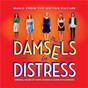 Compilation Damsels in distress (music from the motion picture) avec Hal Ketchum / Adam Schlesinger / Mark Suozzo / Jeff Young & the World Sambola Chorus / The Cast of Damsels In Distress...