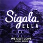 Album We got love (hugel remix) de Sigala