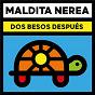 Album Dos besos después de Maldita Nerea