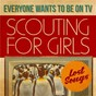 Album Everybody wants to be on TV - lost songs de Scouting for Girls