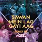 "Compilation Sawan Mein Lag Gayi Aag Remix (By DJ Aqeel) (From ""Ginny Weds Sunny"") avec Badshah / Mika Singh, Payal Dev, Badshah, Neha Kakkar & DJ Aqeel / Payal Dev / Neha Kakkar / DJ Aqeel"