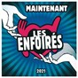 Album Maintenant (Version radio) de Les Enfoirés