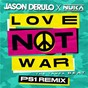 Album Love Not War (The Tampa Beat) (PS1 Remix) de Jason Derulo X Nuka / Nuka