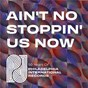 Compilation Ain't No Stoppin' Us Now: 50 Years of P.I.R. avec Billy Paul / MC Fadden / Whitehead / The O'jays / Harold Melvin...