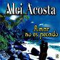 Album Amar no es un pecado de Alci Acosta