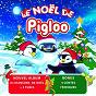 Album Le Noël de Pigloo (16 chansons + 5 tubes + 4 contes féériques) de Pigloo