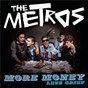 Album More Money Less Grief de The Metros