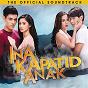 Compilation Ina kapatid anak (original motion picture soundtrack) avec Ariel Rivera / Angeline Quinto / Bryan Termulo / Erik Santos / Xian Lim...