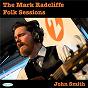 Album The Mark Radcliffe Folk Sessions: John Smith de John Smith