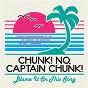 Album Blame it on this song de Chunk! No, Captain Chunk!