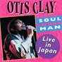 Album Soul Man: Live In Japan de Otis Clay
