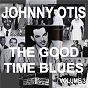 Album Johnny otis and the good time blues, vol. 3 de Johnny Otis