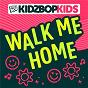 Album Walk me home de Kidz Bop Kids