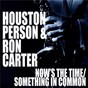 Album Now's the time / something in common de Houston Person / Ron Carter