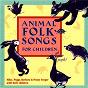 Album Animal folk songs for children de Mike Seeger / Peggy Seeger / Barbara Seeger / Penny Seeger