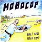 Album Half man, half cop de Hobocop