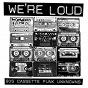 Compilation We're loud: 90s cassette punk unknowns avec Les Fleurs du Mal / Mega & the Nyrdz / Pink Fingers / Dismalt / Riky & the Buttz...