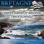 Compilation Bretagne: chants, danses et mélodies traditionnels avec Mikaël Yaouank / Dansons En Bretagne / Alain Pennec / Bleizi Ruz / Jegat...