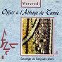 Album Office à l'abbaye de tamié: mercredi (louange au long des jours) de Chœur de l'abbaye de Tamié