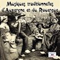Compilation Musiques traditionnelles d'Auvergne et du Rouergue avec Ernest Jaillet / Viards / Debrons / Cardou / L Orchestre du Massif Central...