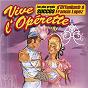 Compilation Vive l'opérette ! (les plus grands succès, d'offenbach à francis lopez) avec Jean Rafaëli / Karl Binder / Léïla Ben Sédira / Maurice Frigara / Marcel Claudel...