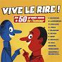 Compilation Vive le rire ! (plus de 50 grands noms de l'humour) avec Tichadel & Rousseau / Anne-Marie Carrière / Claude Rolland / Pierre Repp / Fernand Raynaud...