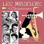 Compilation Les musiciens en chansons avec Aglaé / Dany Dauberson / Réda Caire / Simone Alma / Jacques Pills...