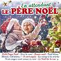 Compilation En attendant le père noël avec Roger Varnay / Charles Aznavour / R. P. Emile Martin / Colette Renard / Alphonse Daudet...
