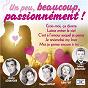 Compilation Un peu, beaucoup, passionnément ! avec Sheila / Jean-Claude Pascal / Michel Rivgauche / Pierre Spiers / Nana Mouskouri...