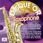 Compilation Le disque d'or du saxophone avec Pierre Gossez / Guy Lafitte / André Ekyan / Alix Combelle / Le Jazz de Paris...