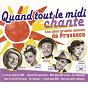 Compilation Quand tout le midi chante: les plus grands succès de provence avec Pierrette Bruno / Andrex / Ginette Garçin / Darcelys / Fernand Sardou...