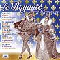 Compilation La royauté en chansons avec Bernard Hilda / Édith Piaf / André Claveau / Christian Borel / Mathé Altéry...