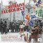 Compilation Vive les refrains de nos faubourgs avec Firzel / Les Quatre Barbus / Ginette Baudin / Raymond Girerd / Édith Piaf...