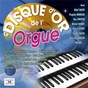 Compilation Le disque d'or de l'orgue avec Patricia Lamour / Ethel Smith / Virginie Morgan / Pierre Spiers / Freddy...