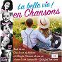 Compilation La belle vie en chansons avec Patachou / Réda Caire / Yvette Giraud / Maurice Chevalier / Lucienne Delyle...