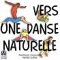 Album Vers une danse naturelle (expression corporelle) de Pierre Chêne / Benoît Charvet