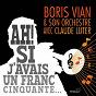 Album Ah! si J'avais un franc cinquante de Boris Vian / Claude Luter
