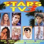 Compilation Stars tv, vol. 3 avec Hélène Rollès / Anthony Dupray / Christophe Rippert / Ary / Christine Ever, Stéphanie Ever...