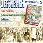 Album Offenbach : anthologie, vol. 2 de Mireille Berthon / Orchestre du Theatre Mogador, M Diot / M Drean, Andre Urban / Orchestre du Théâtre Mogador, Félix Oudart / Orchestre du Theatre Mogador, Choeurs du Theatre Mogador, M Diot...