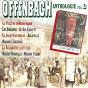 Album Offenbach : anthologie, vol. 3 de Edmée Favart / Grand Orchestre Symphonique, Gustave Cloëz / Anna Tariol-Baugé / Divers, Gustave Cloez, Emma Luart / M. et Mme Louis Musy...