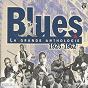 Compilation Blues - la grande anthologie 1925 - 1962 avec Henry Brown / Texas Alexander / Fuller Blind Boy / Scrapper Blackwell / Carr...