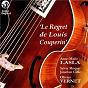 Album Le regret de Louis Couperin de Sylvie Moquet / Anne-Marie Lasla / Jonathan Cable / Olivier Vernet