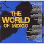 Compilation The world of indigo avec Rokia Traoré / Djélimady Tounkara / Boubacar Traoré / Ballaké Sissoko / Super Rail Band de Bamako...