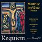 Album Duruflé: requiem, op. 9 de Gilles Gérard / Maîtrise de la Perverie de Nantes / Michel Bourcier / César Franck