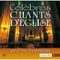 Album Célèbres chants d'église pour les funérailles de Ensemble Vocal L Alliance