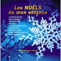 Album Les noëls de mon enfance de Ensemble Vocal L Alliance